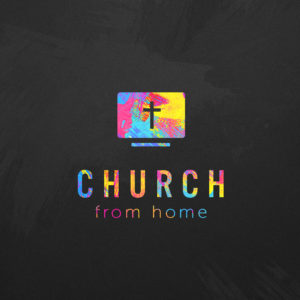 "A cross and words saying ""Church from home"""